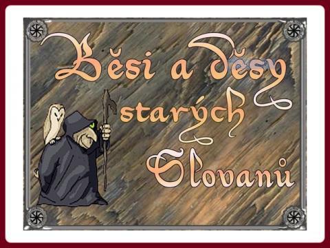 besi_a_desy_starych_slovanu_-_jikro