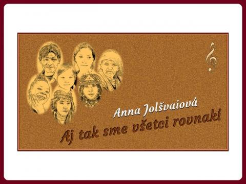 anna_jolsvaiova_-_aj_tak_sme_vsetci_rovnaki_-_dušan_a_steve