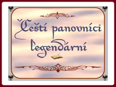 cesti_panovnici_legendarni