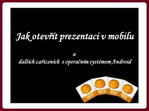 jak_otevrit_prezentaci_v_mobilu