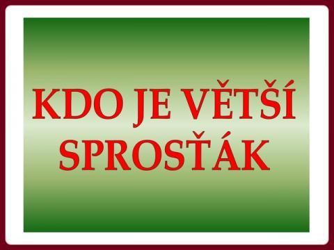 kdo_je_vetsi_sprostak