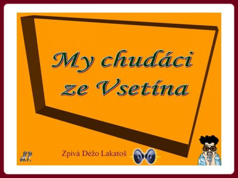 my_chudaci_ze_vsetina