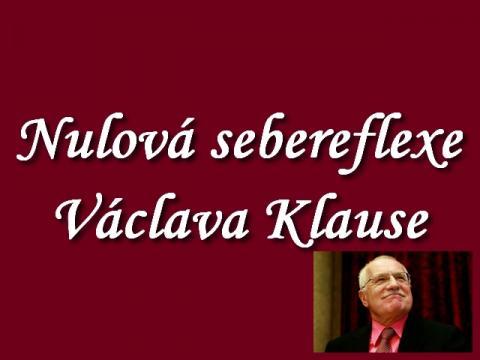 nulova_sebereflexe_vaclava-klause