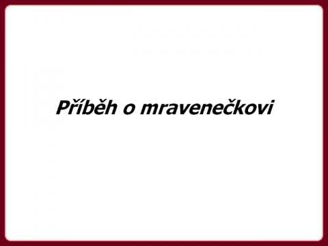 pribeh_o_mraveneckovi