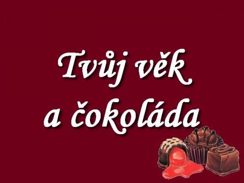 tvuj_vek_a_cokolada