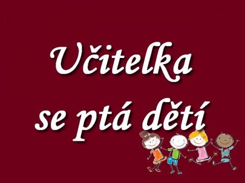 ucitelka_se_pta_deti_jak_si_doma_ziji