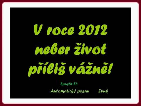 v_roce_2012_neber_zivot_prilis_vazne