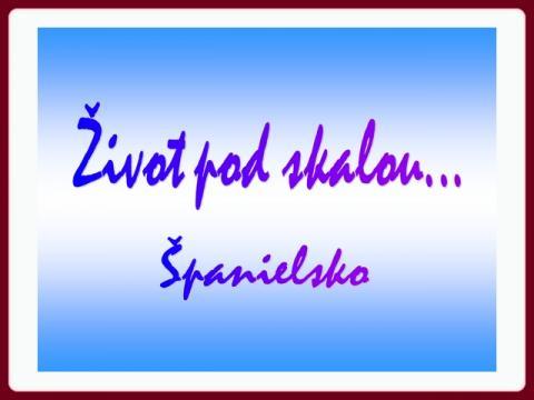 zivot_pod_skalou_spanielsko